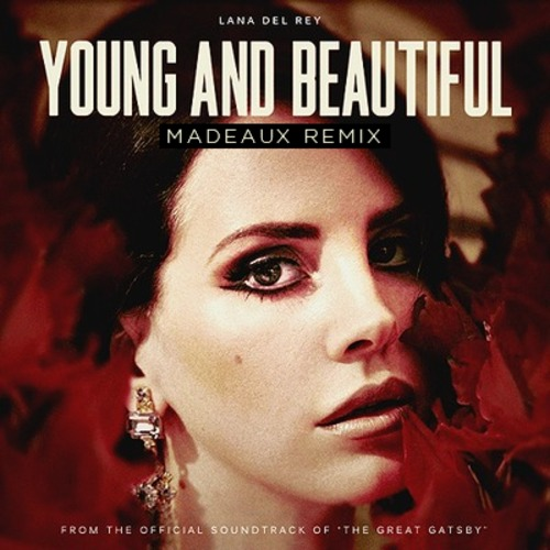 Lana_Del_Rey_Young_and_Beautiful_Madeaux_Remix