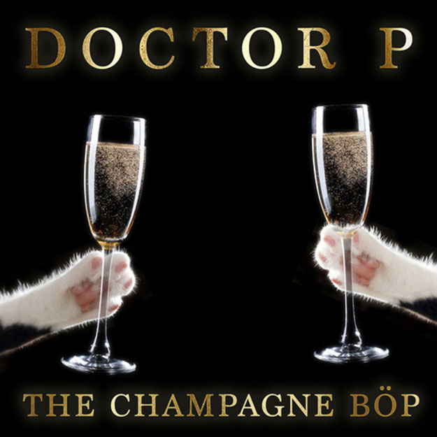 "Doctor P – ""The Champagne Böp"""