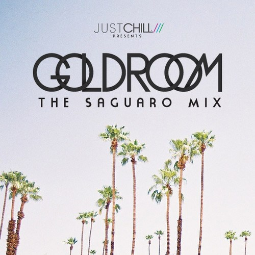 Goldroom - Saguaro Mix 2013