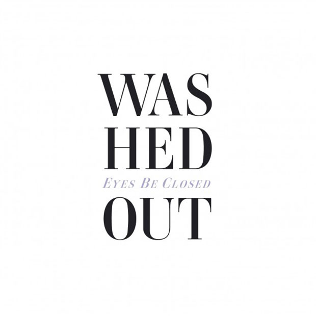 Washed Out - Eyes Be Closed (Lovelock Remix)